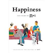 Happiness: Ten Years of n+1 by nplusone, 9780865478220
