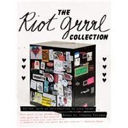 The Riot Grrrl Collection by Darms, Lisa; Fateman, Johanna; Hanna, Kathleen, 9781558618220