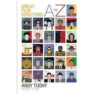 A to Z Great Film Directors by Tuohy, Andy; Glasby, Matt, 9781844038220