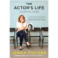 The Actor's Life by Fischer, Jenna; Carell, Steve, 9781944648220