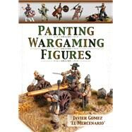 Painting Wargaming Figures by Valero, Javier Gomez, 9781848848221