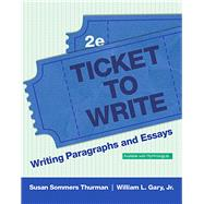 Ticket to Write Writing Paragraphs and Essays by Thurman, Susan Sommers; Gary, William L., Jr., 9780134048222