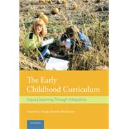 The Early Childhood Curriculum: Inquiry Learning Through Integration by Krogh; Suzanne L., 9780415828222