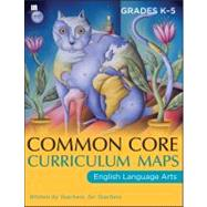 Common Core Curriculum Maps in English Language Arts, Grades K-5 by Unknown, 9781118108222