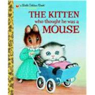 The Kitten Who Thought He Was a Mouse by NORTON, MIRIAMWILLIAMS, GARTH, 9780375848223