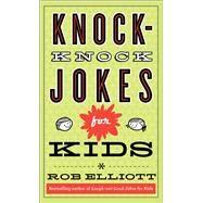 Knock-knock Jokes for Kids by Elliott, Rob, 9780800788223