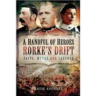 A Handful of Heroes by Stossel, Katie, 9781473828223