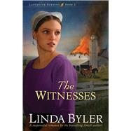 The Witnesses by Byler, Linda, 9781561488223