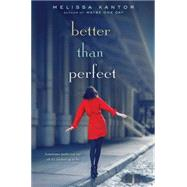 Better Than Perfect by Kantor, Melissa, 9780062378224