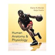 Human Anatomy & Physiology with MasteringA&P (NASTA Edition), 10/e by MARIEB & HOEHN, 9780133968224