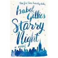 Starry Night A Novel by Gillies, Isabel, 9781250068224