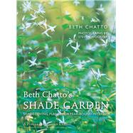 Beth Chatto's Shade Garden by Chatto, Beth; Ward, David (AFT); Wooster, Steven, 9781910258224