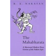 The Mahabharata: A Shortened Modern Prose Version of the Indian Epic by Narayan, R. K., 9780226568225