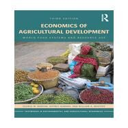 Economics of Agricultural Development: World Food Systems and Resource Use by Norton; George W., 9780415658225
