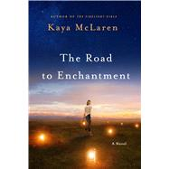The Road to Enchantment A Novel 9781250058225R
