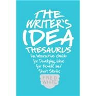The Writer's Idea Thesaurus by White, Fred, 9781599638225