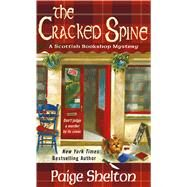 The Cracked Spine A Scottish Bookshop Mystery by Shelton, Paige, 9781250118226