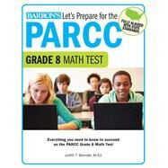 Let's Prepare for the Parcc Grade 8 Math Test by Brendel, Judith T., 9781438008226