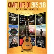 Chart Hits of 2015-2016 for Ukulele by Hal Leonard Publishing Corporation, 9781495058226