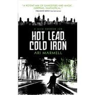 Hot Lead, Cold Iron by MARMELL, ARI, 9781781168226