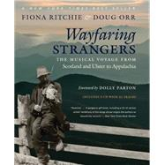 Wayfaring Strangers by Ritchie, Fiona; Orr, Doug; Orr, Darcy (CON); Parton, Dolly, 9781469618227