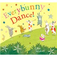 Everybunny Dance! by Sandall, Ellie, 9781481498227