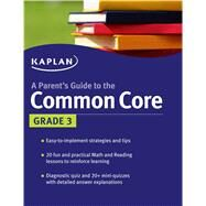 Parent's Guide to the Common Core: 3rd Grade by Kaplan, 9781618658227