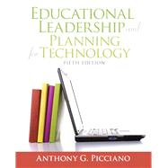 Educational Leadership and Planning for Technology by Picciano, Anthony G., 9780137058228