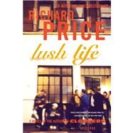 Lush Life A Novel by Price, Richard, 9780312428228