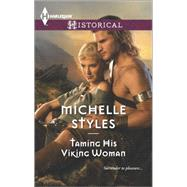 Taming His Viking Woman by Styles, Michelle, 9780373298228