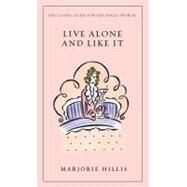 Live Alone and Like It by Hillis, Marjorie, 9780446178228
