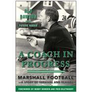 A Coach in Progress by Dawson, Red; Garbin, Patrick (CON); Bowden, Bobby; Biletnikoff, Fred, 9781613218228