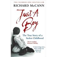 Just a Boy : The True Story of a Stolen Childhood by Unknown, 9780091898229