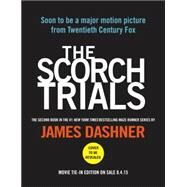 The Scorch Trials Movie Tie-in Edition (Maze Runner, Book Two) by DASHNER, JAMES, 9780553538229
