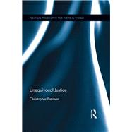 Unequivocal Justice by Freiman; Christopher, 9781138628229