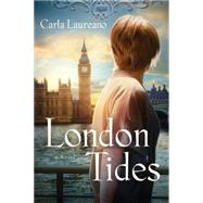 London Tides A Novel by Laureano, Carla, 9781434708229