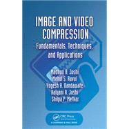 Image and Video Compression: Fundamentals, Techniques, and Applications by Joshi; Madhuri A., 9781482228229