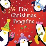 Five Christmas Penguins by Lenton, Steven, 9781626868229