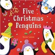 Five Christmas Penguins by Lenton, Steven, 9781626868229
