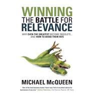 Winning the Battle for Relevance by Mcqueen, Michael, 9781630478230