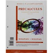 Precalculus Enhanced with Graphing Utilities, Books a la Carte Edition Plus NEW MyLab Math -- Access Card Package by Sullivan, Michael; Sullivan, Michael, III, 9780134268231