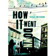 How It Went Down by Magoon, Kekla, 9781250068231