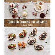 Food for Sharing Italian Style by Battle, Liliana, 9781742578231