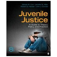 Juvenile Justice: A Guide to Theory, Policy, and Practice by Cox, Steven M.; Allen, Jennifer M.; Hanser, Robert D.; Conrad, John J., 9781452258232
