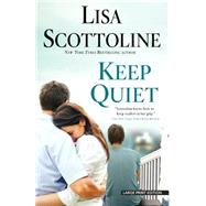 Keep Quiet by Scottoline, Lisa, 9781594138232