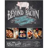 Beyond Bacon: Paleo Recipes That Respect the Whole Hog by Toth, Stacy, 9781936608232