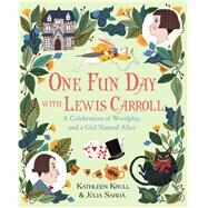 One Fun Day With Lewis Carroll by Krull, Kathleen; Sarda, Julia, 9780544348233