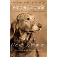 Animals Make Us Human : Creating the Best Life for Animals by Grandin, Temple, 9780547248233