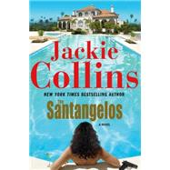 The Santangelos A Novel by Collins, Jackie, 9781250048233