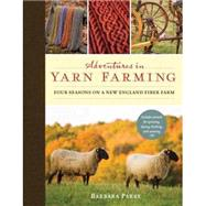 Adventures in Yarn Farming by PARRY, BARBARA, 9781590308233